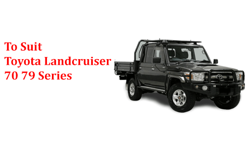 To Suit Toyota Landcruiser 70 79 Series